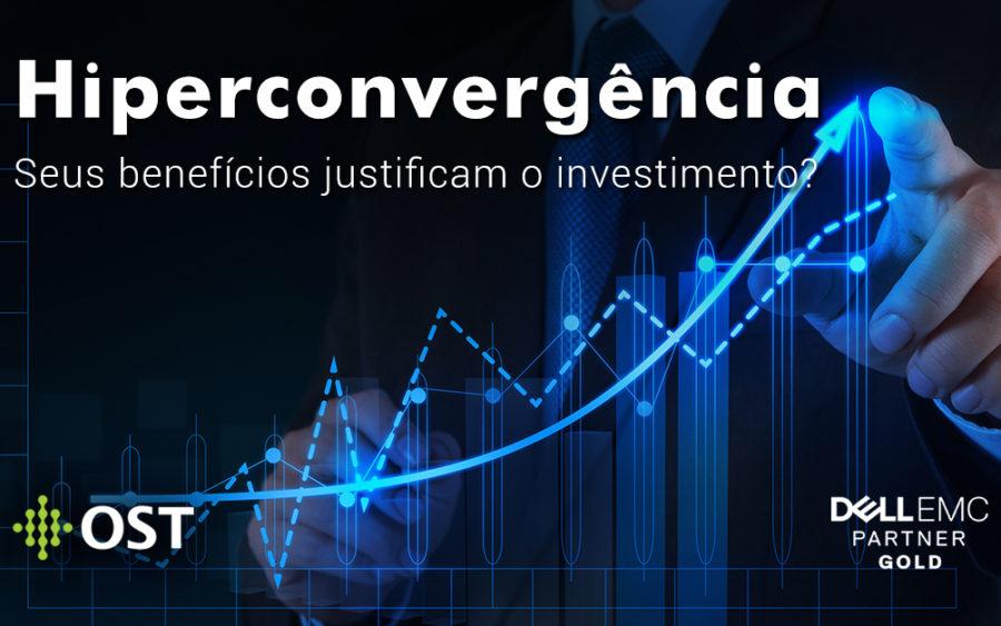 Os benefícios estratégicos aos negócios justificam o investimento em Hiperconvergência?