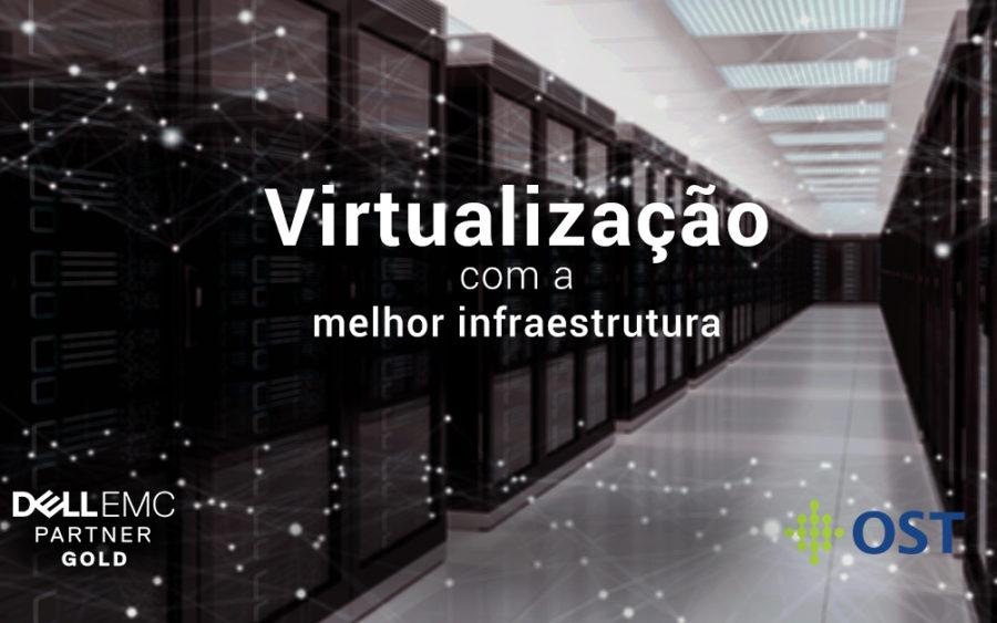 O segredo da virtualização com a melhor infraestrutura