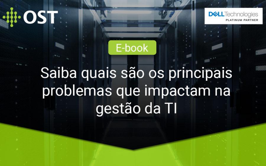E-book: Saiba quais são os principais problemas que impactam na gestão da TI