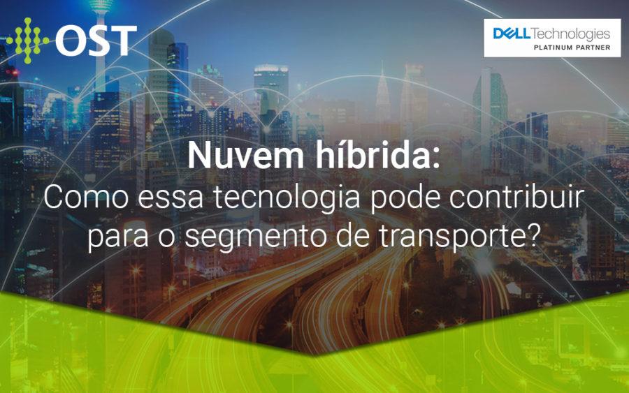 Usando a nuvem híbrida para ajudar o segmento de transporte a colocar a eficiência do setor em primeiro lugar
