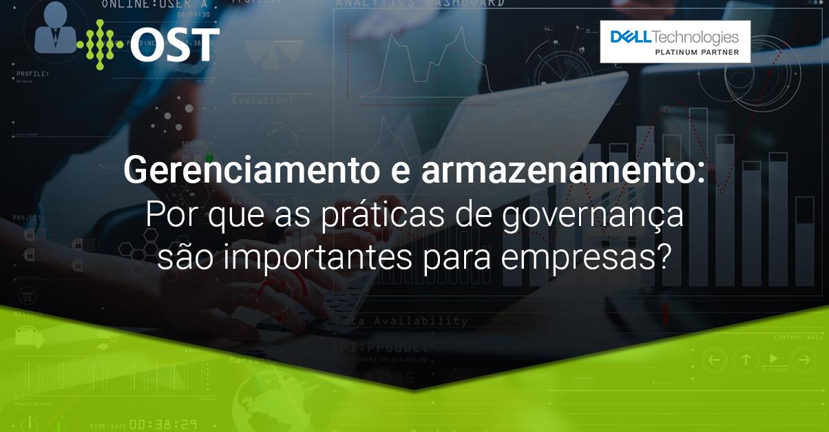 Gerenciamento e armazenamento - Por que as práticas de governança são importantes para empresas