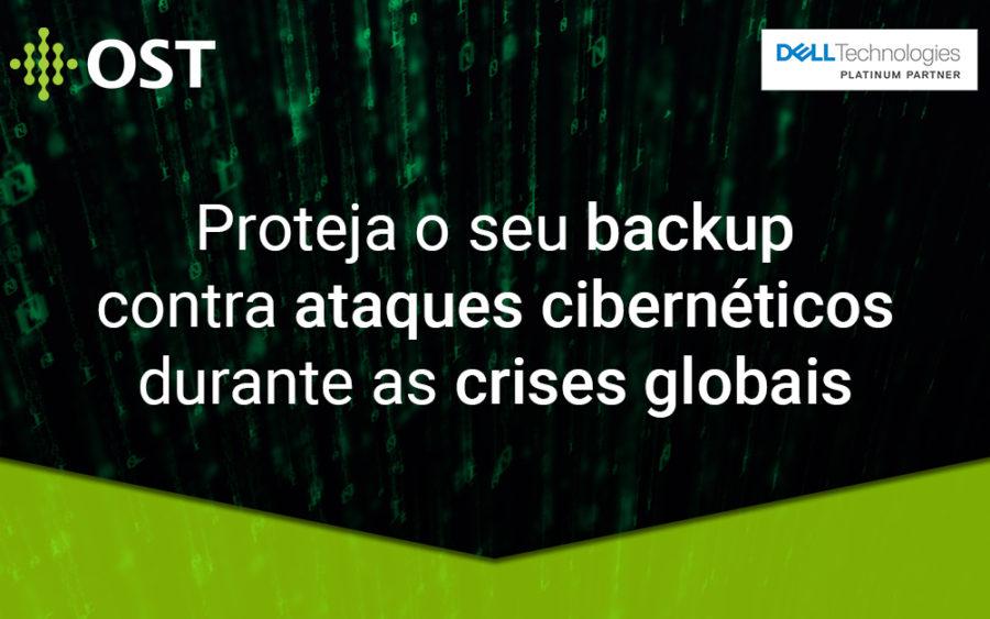 Use e proteja o backup contra o cibercrime relacionado às crises globais