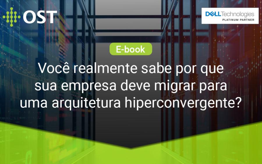 E-book: Você realmente sabe por que sua empresa deve migrar para uma arquitetura Hiperconvergente?