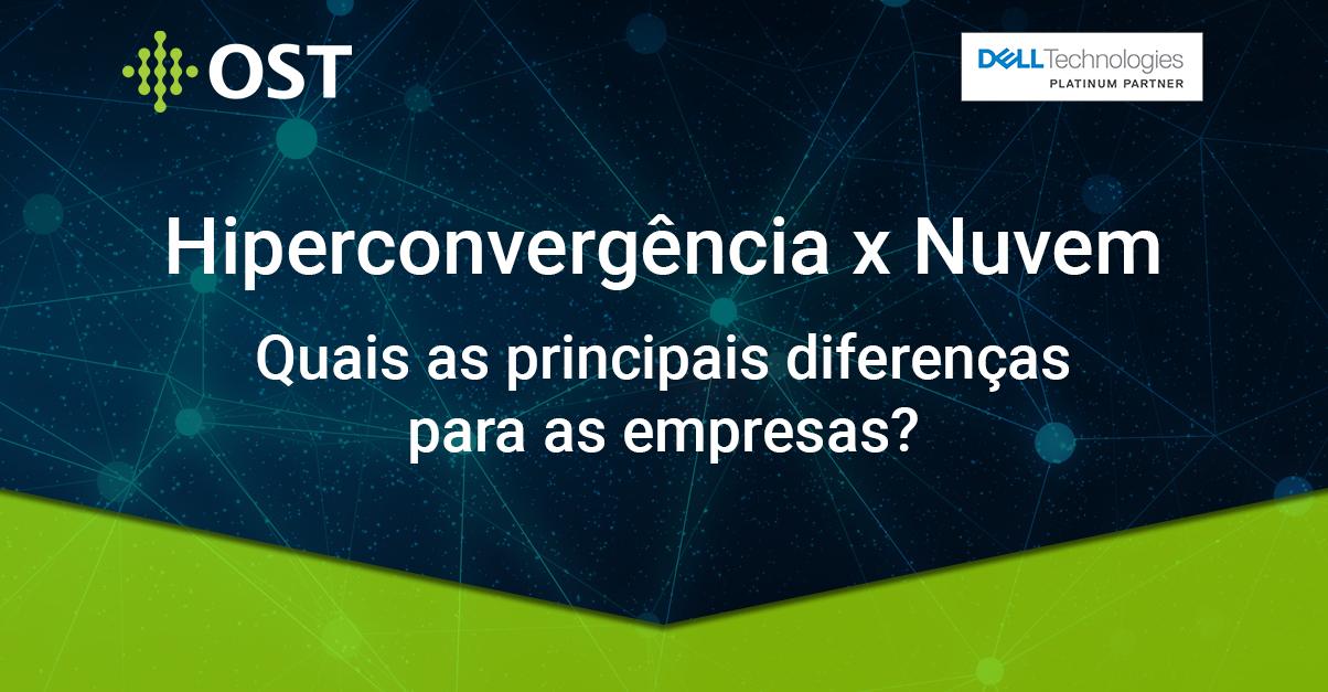 Hiperconvergência X Nuvem: As principais diferenças para as empresas