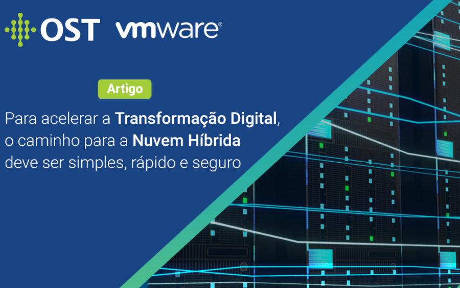 Para acelerar a transformação digital, o caminho para a nuvem híbrida deve ser simples, rápido e seguro