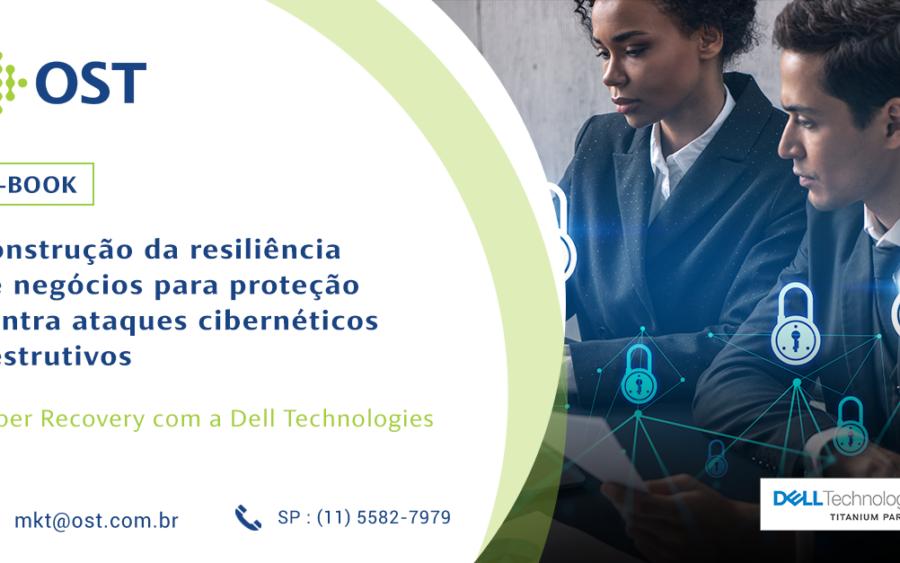 Conheça o Dell EMC Cyber Recovery: resiliência de negócios para proteção contra ataques cibernéticos
